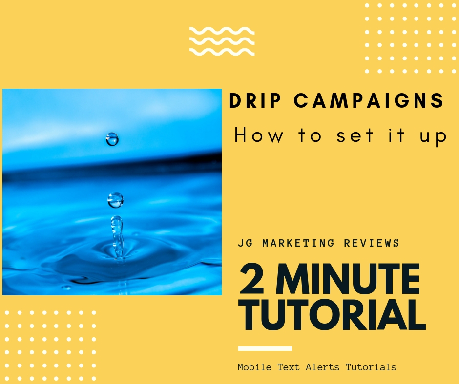 SMS Marketing Reviews drip-campaign-mobile-text-alerts Setting Up A Drip Campaign- Mobile Text Alerts 2 minute Tutorials Mobile Text Alerts  mobile text alerts tutorials mobile text alerts review mobile text alerts promo code mobile text alerts drip campaign Mobile text alerts 2 minute tutorials
